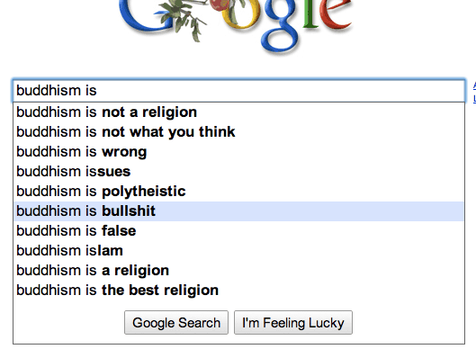 "Google autocomplete for ""Buddhism is"""